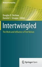 Intertwingled : The Work and Influence of Ted Nelson
