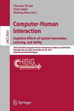 Computer-Human Interaction. Cognitive Effects of Spatial Interaction, Learning, and Ability : 25th Australian Computer-Human Interaction Conference, OzCHI 2013, Adelaide, SA, Australia, November 25-29, 2013