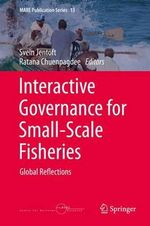 Interactive Governance for Small-Scale Fisheries : Global Reflections