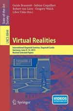 Virtual Realities : International Dagstuhl Seminar, Dagstuhl Castle, Germany, June 9-14, 2013