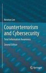 Counterterrorism and Cybersecurity 2015 : Total Information Awareness - Newton Lee