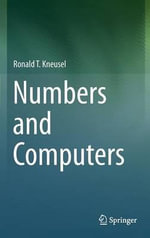 Numbers and Computers - Ronald T. Kneusel