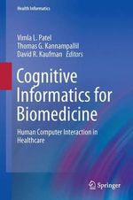 Cognitive Informatics for Biomedicine : Human Computer Interaction in Healthcare