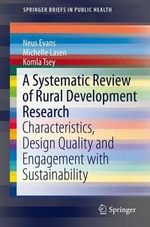 A Systematic Review of Rural Development Research : Characteristics, Design Quality and Engagement with Sustainability - Neus Evans