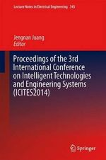 Proceedings of the 3rd International Conference on Intelligent Technologies and Engineering Systems (ICITES2014) : Lecture Notes in Electrical Engineering
