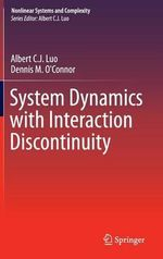 System Dynamics with Interaction Discontinuity : Nonlinear Systems and Complexity - Albert C. J. Luo