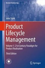 Product Lifecycle Management : Volume 1: 21st Century Paradigm for Product Realisation - John Stark
