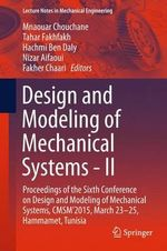 Design and Modeling of Mechanical Systems - II : Proceedings of the Sixth Conference on Design and Modeling of Mechanical Systems, Cmsm'2015, March 23-25, Hammamet, Tunisia