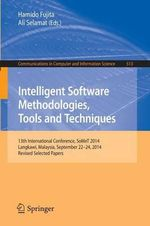 Intelligent Software Methodologies, Tools and Techniques : 13th International Conference, Somet 2014, Langkawi, Malaysia, September 22-24, 2014. Revised Selected Papers