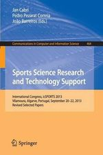 Sports Science Research and Technology Support : International Congress, icSPORTS2013, Vilamoura, Algarve, Portugal, September 20-22, 2013. Revised Selected Papers
