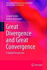 Great Divergence and Great Convergence : A Global Perspective - Leonid Grinin