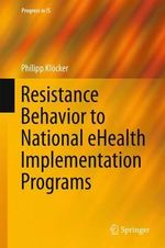 Resistance Behavior to National Ehealth Implementation Programs : Progress in IS - Philipp Klocker