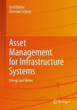 Asset Management for Infrastructure Systems : Energy and Water - Gerd Balzer