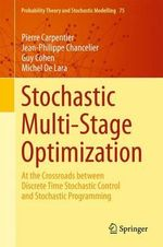 Stochastic Multi-Stage Optimization : At the Crossroads Between Discrete Time Stochastic Control and Stochastic Programming - Pierre Carpentier