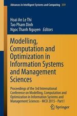 Modelling, Computation and Optimization in Information Systems and Management Sciences: Part I : Proceedings of the 3rd International Conference on Modelling, Computation and Optimization in Information Systems and Management Sciences - MCO 2015
