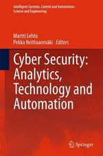 Cyber Security : Analytics, Technology and Automation