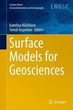 Surface Models for Geosciences : Lecture Notes in Geoinformation and Cartography