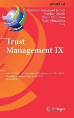 Trust Management IX : 9th Ifip Wg 11.11 International Conference, Ifiptm 2015, Hamburg, Germany, May 26-28, 2015, Proceedings