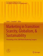 Marketing in Transition: Scarcity, Globalism, & Sustainability : Proceedings of the 2009 World Marketing Congress