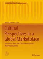 Cultural Perspectives in a Global Marketplace : Proceedings of the 2010 Cultural Perspectives in Marketing Conference