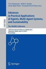 Advances in Practical Applications of Agents, Multi-Agent Systems, and Sustainability: The Paams Collection : 13th International Conference, Paams 2015, Salamanca, Spain, June 3-4, 2015, Proceedings