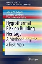 Hygrothermal Risk on Building Heritage : A Methodology for a Risk Map - Joao M.P.Q. Delgado