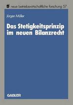 Das Stetigkeitsprinzip Im Neuen Bilanzrecht : Neue Betriebswirtschaftliche Forschung (Nbf) - Jurgen Muller
