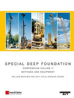 Special Deep Foundation: Drilling Machines and Hydraulic Crawler Cranes v. 2 : Compendium Methods and Equipment