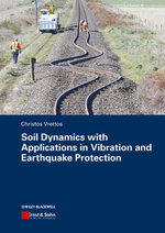 Soil Dynamics with Applications in Vibration and Earthquake Protection - Christos Vrettos