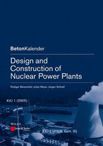 Design and Construction of Nuclear Power Plants : The Practitioner's Toolbox and Desktop Handbook - Jurgen Schnell