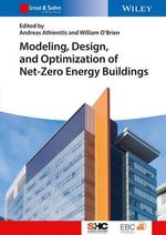 Modelling, Design, and Optimization of Net-Zero Energy Buildings - Andreas K. Athienitis