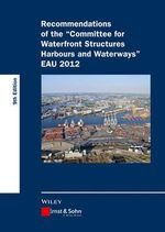 Recommendations of the Committee for Waterfront Structures Harbours and Waterways : EAU 2012 - Htg
