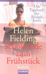 Schokolade Zum Fruestueck : The Edge of Reason - Helen Fielding