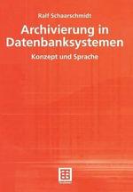 Archivierung in Datenbanksystemen : Konzept Und Sprache - Ralf Schaarschmidt