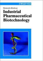 Industrial Pharmaceutical Biotechnology - Heinrich Klefenz