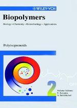 Biopolymers : Polyisoprenoids v. 2