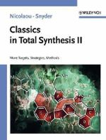 Classics in Total Synthesis II: Vol. 2 : More Targets, Strategies, Methods - K. C. Nicolaou