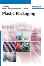Plastic Packaging : Interactions with Food and Pharmaceuticals