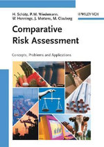 Comparative Risk Assessment : Concepts, Problems and Applications - Holger Schutz