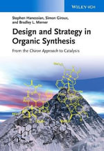 Design and Strategy in Organic Synthesis : from the Chiron Approach to Catalysis - Stephen Hanessian