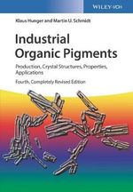 Industrial Organic Pigments : Production, Properties, Applications - Willy Herbst