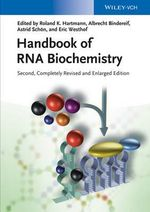 Handbook of RNA Biochemistry : 35 New Do-It-Yourself Projects