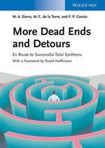 More Dead Ends and Detours : En Route to Successful Total Synthesis - Miguel A. Sierra