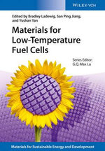 Materials for Low-Temperature Fuel Cells : New Materials for Sustainable Energy and Development