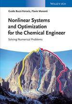 Nonlinear Systems and Optimization for the Chemical Engineer : The Silver/Gold Jubilee International Conference o... - Guido Buzzi-Ferraris