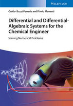 Differential and Differential-Algebraic Systems for the Chemical Engineer : Solving Numerical Problems - Guido Buzzi-Ferraris