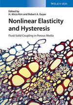 Nonlinear Elasticity and Hysteresis : Fluid-Solid Coupling in Porous Media