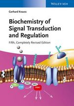 Biochemistry of Signal Transduction and Regulation - Gerhard Krauss