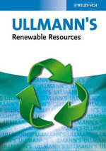 Ullmann's Renewable Resources : Volume 2: Case Studies and Benchmarks