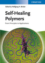 Self-Healing Polymers : from Principles to Applications
